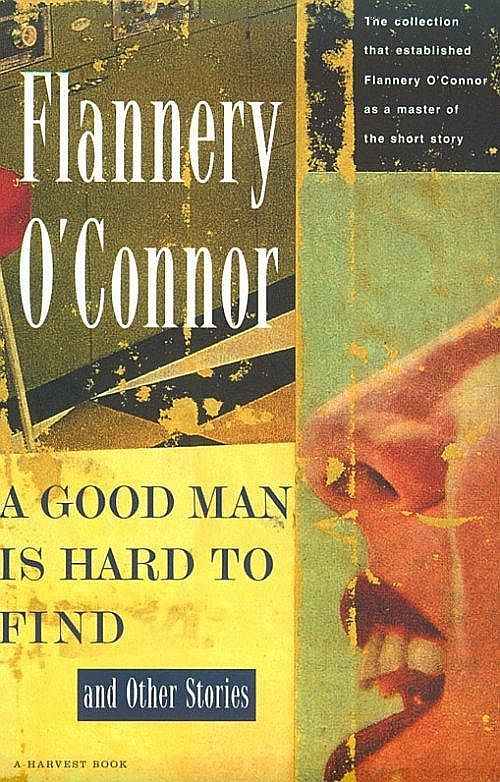 O'Connor Flannery - A Good Man Is Hard to Find and Other Stories скачать бесплатно