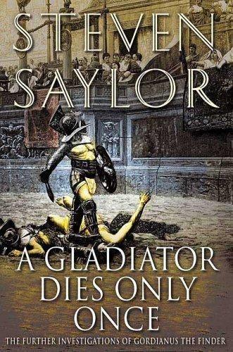 Saylor Steven - A Gladiator Dies Only Once скачать бесплатно