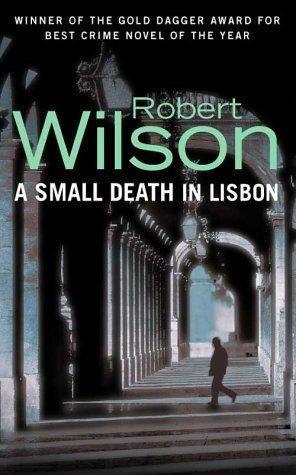 Wilson Robert - A Small Death in Lisbon скачать бесплатно