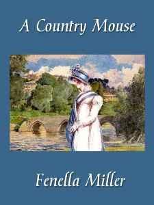 Miller Fenella - A Country Mouse скачать бесплатно