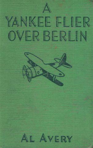 Montgomery Rutherford - A Yankee Flier over Berlin скачать бесплатно