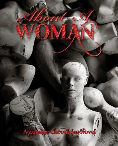 Clodi Mark - About a Woman, a Zombie Chronicles Novel скачать бесплатно