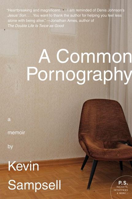 Sampsell Kevin - A Common Pornography: A Memoir скачать бесплатно