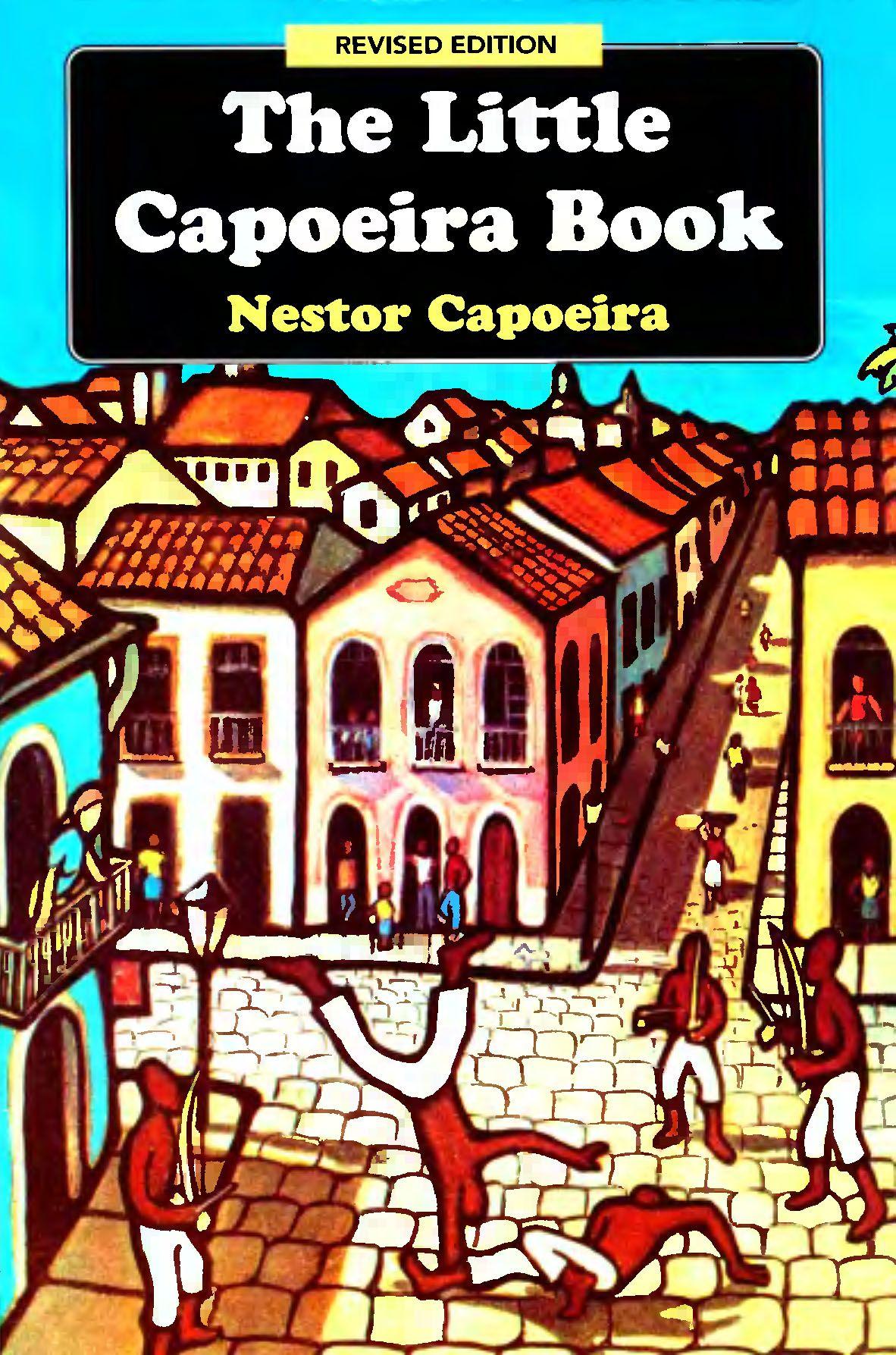 Капоэйра Нестор - Маленькая книга о капоэйре скачать бесплатно