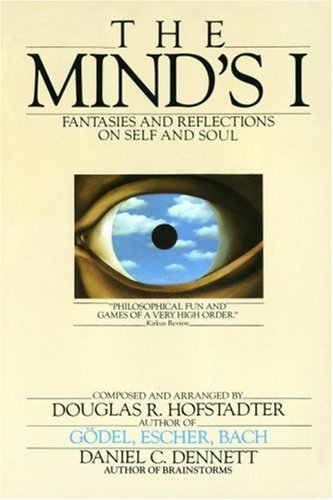 Hofstadter Douglas - The Mind's I: Fantasies and Reflections on Self and Soul скачать бесплатно