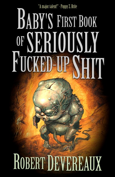 Devereaux Robert - Babys First Book of Seriously Fucked-Up Shit скачать бесплатно