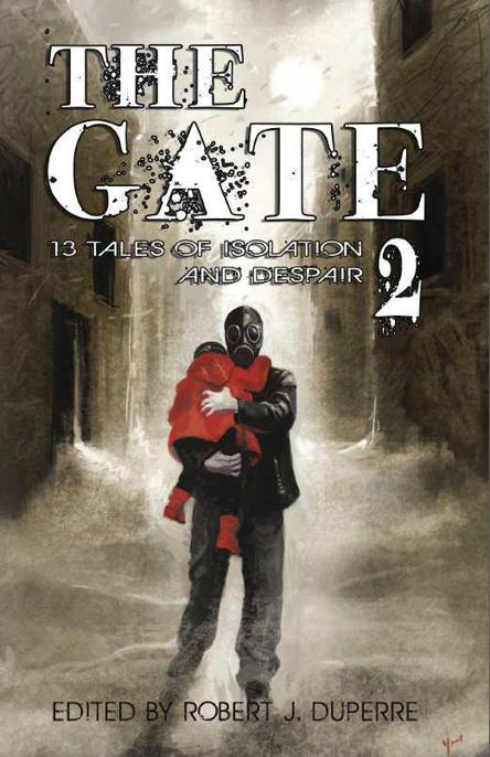 Duperre Robert - The Gate 2: 13 Tales of Isolation and Despair скачать бесплатно