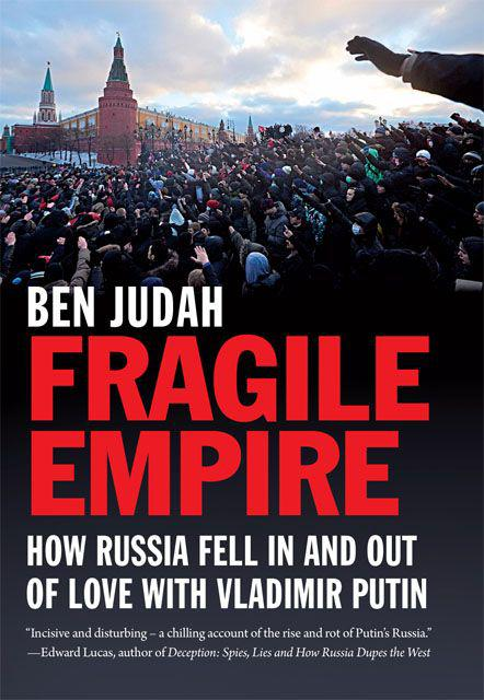 Judah Ben - Fragile Empire: How Russia Fell in and Out of Love With Vladimir Putin скачать бесплатно
