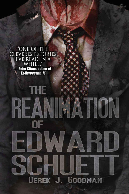 Goodman Derek - The Reanimation of Edward Schuett скачать бесплатно