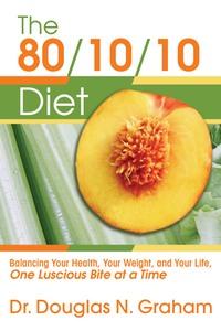 """Дуглас грэм и его книга """"диета 80/10/10"""". Чем запоминается диета."""