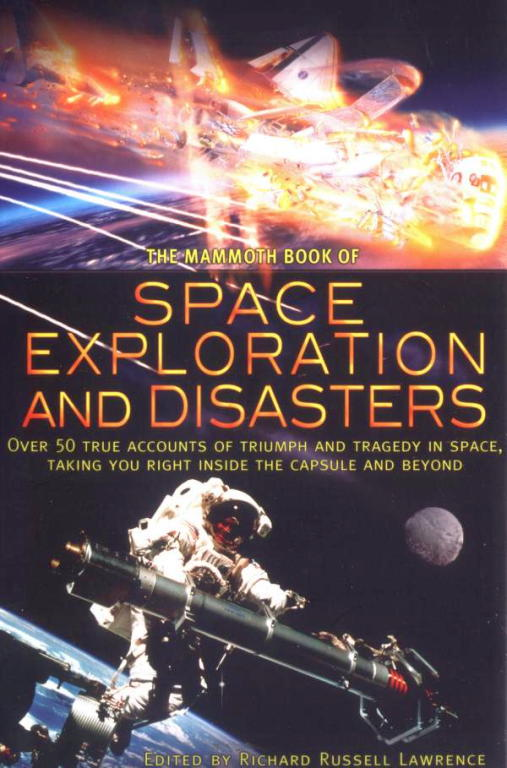Lawrence Richard - The Mammoth Book of Space Exploration and Disasters скачать бесплатно
