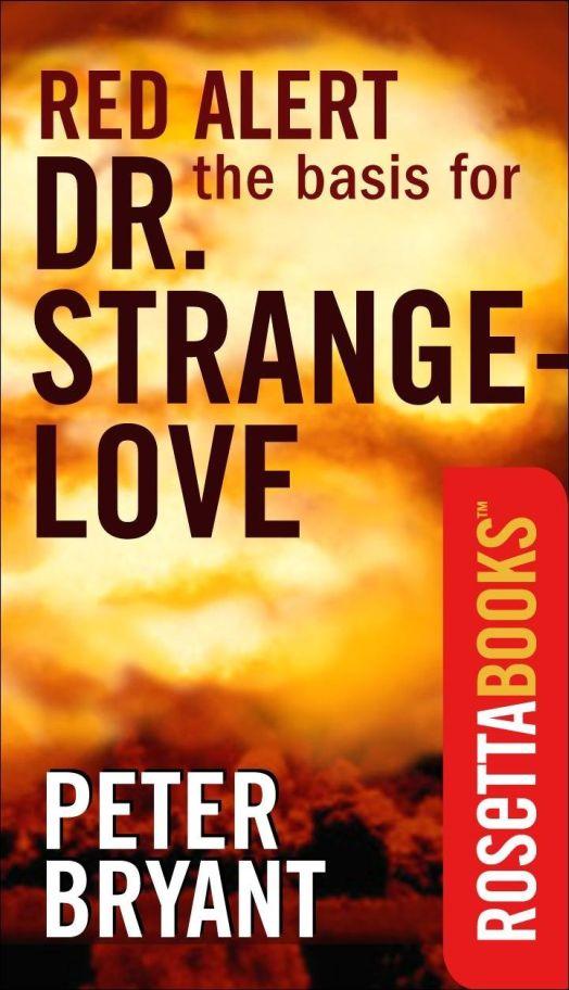 an analysis of dr strangelove an adaptation of peter bryants novel red alert