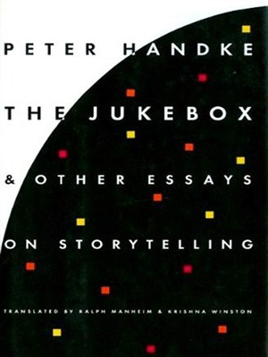 Хандке Петер - The Jukebox And Other Essays On Storytelling скачать бесплатно