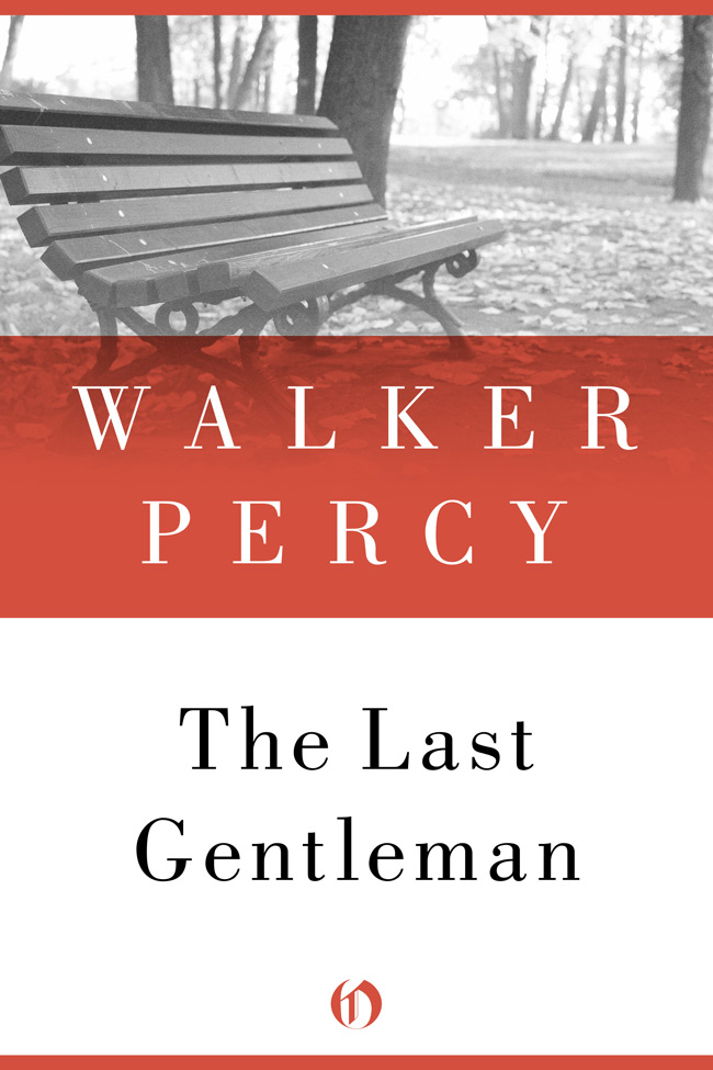 finding the meaning of life in the last gentleman by walker percy The last gentleman by walker p in addition to finding meaning and purpose to his life, will barrett in walker percy's the last gentleman must attribute some meaning to his father's suicide in order to resolve his ongoing grief.