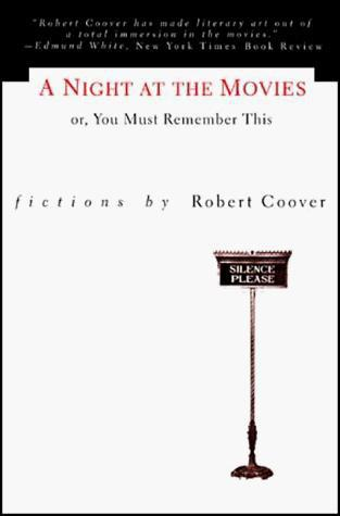 Coover Robert - A Night at the Movies Or, You Must Remember This скачать бесплатно