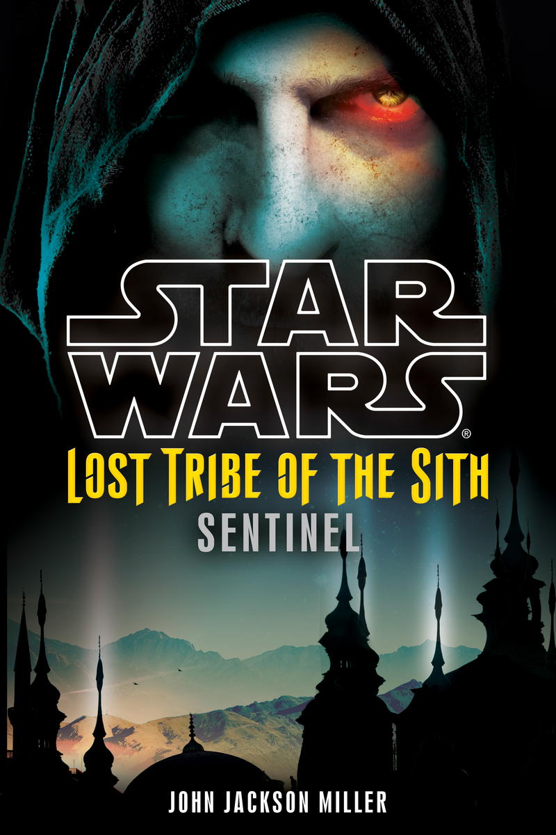 Миллер Джон - Star Wars: Lost Tribe of the Sith: Sentinel скачать бесплатно