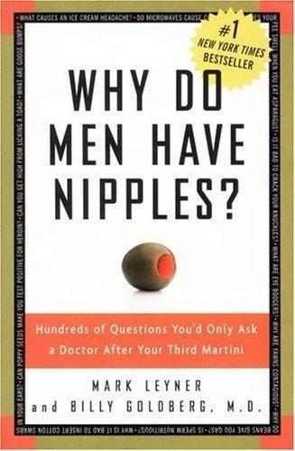 Leyner Mark - Why Do Men Have Nipples? Hundreds of Questions Youd Only Ask a Doctor After Your Third Martini скачать бесплатно