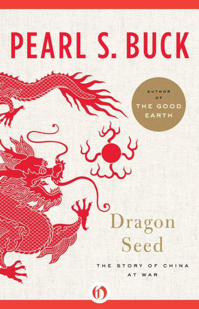 Buck Pearl - Dragon Seed: The Story of China at War скачать бесплатно