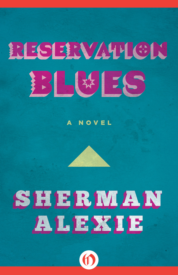 the different literary elements in reservation blues a novel by sherman alexie Reservation blues by sherman alexie - in the novel sherman alexie's novel literary analysis of sherman j alexie's this is what it means.