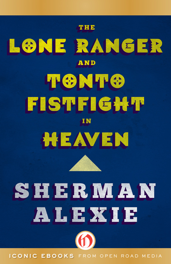 Alexie Sherman - The Lone Ranger and Tonto Fistfight in Heaven скачать бесплатно