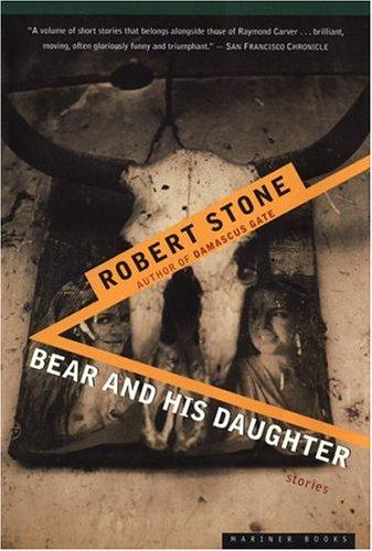 Stone Robert - Bear and His Daughter скачать бесплатно