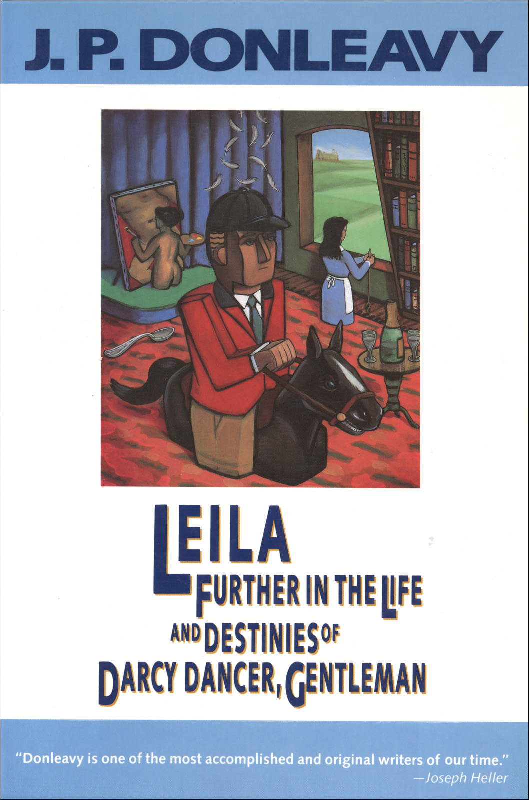 Donleavy J. - Leila: Further in the Life and Destinies of Darcy Dancer, Gentleman скачать бесплатно