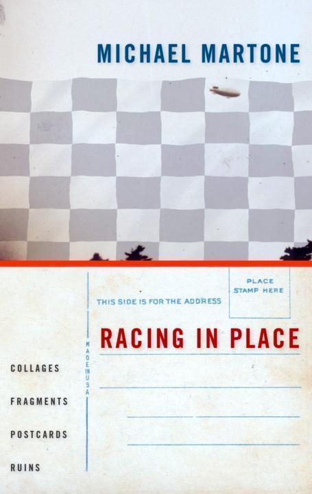 Martone Michael - Racing in Place: Collages, Fragments, Postcards, Ruins скачать бесплатно
