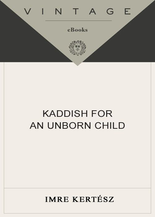Kertész Imre - Kaddish for an Unborn Child скачать бесплатно