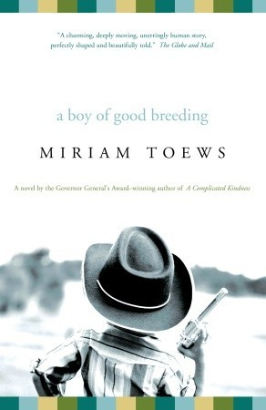 Toews Miriam - A Boy of Good Breeding скачать бесплатно