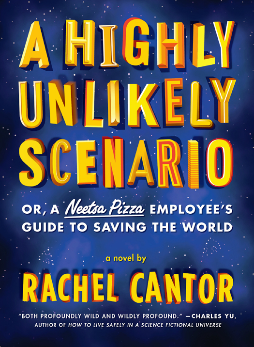 Cantor Rachel - A Highly Unlikely Scenario, or a Neetsa Pizza Employees Guide to Saving the World скачать бесплатно