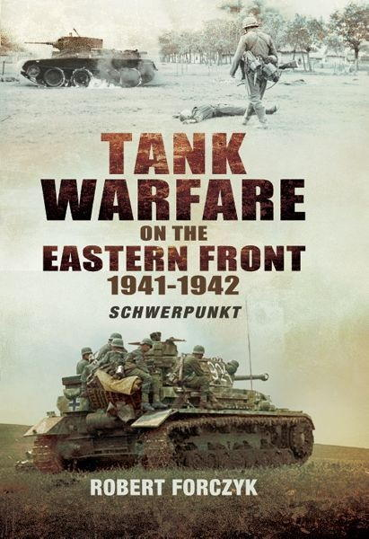 Forczyk Robert - Tank Warfare on the Eastern Front, 1941-1942: Schwerpunkt скачать бесплатно